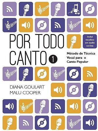 POR TODO CANTO - MÉTODO DE TÉCNICA VOCAL PARA O CANTO POPULAR - VOL 1 - Diana Goulart e  Malu Cooper