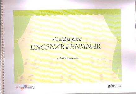 CANÇÕES PARA ENCENAR E ENSINAR – Elvira Drummond
