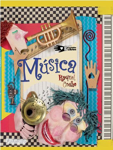 MÚSICA - Raquel Coelho (Coleção no caminho das artes)