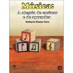 MÚSICA: ALEGRIA DE ENSINAR E DE APRENDER - Walkyria Passos Claro
