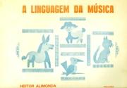 A LINGUAGEM DA MUSICA - Heitor Alimonda
