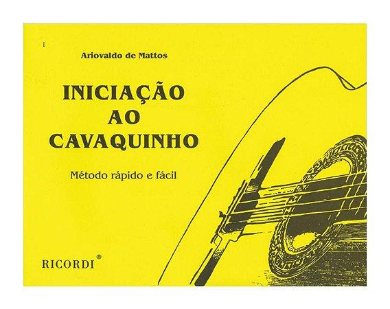 INICIAÇÃO AO CAVAQUINHO - Ariovaldo de Mattos - Método Rápido e Fácil