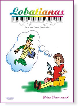 LOBATIANAS - Peças para piano a 4 mãos - Elvira Drummond