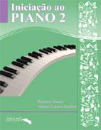 INICIAÇÃO AO PIANO - Vol. 2 - Rosana Giosa e Wilma Gadioli