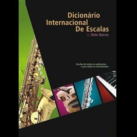 DICIONÁRIO INTERNACIONAL DE ESCALAS - Beto Barros