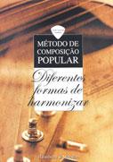 MÉTODO DE COMPOSIÇÃO POPULAR - Diferentes Formas de Harmonizar - Olmir Stocker