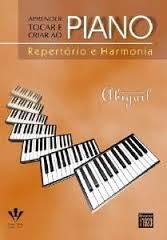 APRENDER TOCAR E CRIAR AO PIANO - Repertório e Harmonia - Abigail Silva