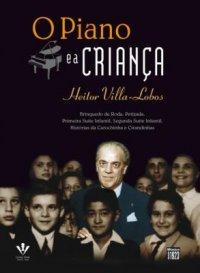 O PIANO E A CRIANÇA - Villa Lobos