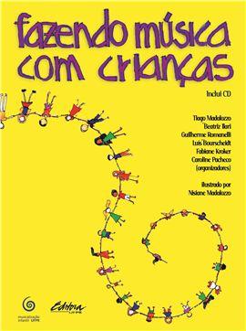 FAZENDO MUSICA COM CRIANÇAS - COM CD - Tiago Madalozzo