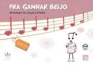 PRA GANHAR BEIJO - ALMANAQUE DE CANÇÕES INFANTIS - Thelma Chan