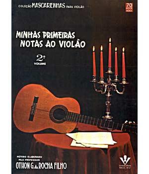 MINHAS PRIMEIRAS NOTAS AO VIOLÃO - VOL. 2 - Mário Mascarenhas / Arranjador: Othon G. da Rocha Filho