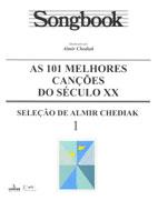SONGBOOK - AS 101 MELHORES CANÇÕES DO SÉCULO XX Volume 1- Almir Chediak
