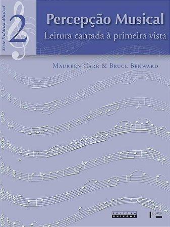 PERCEPÇÃO MUSICAL VOL.2 - Bruce Benward & Maureen Carr