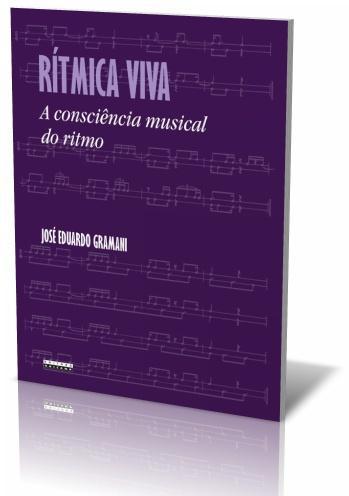 RÍTMICA VIVA - A consciência musical do Ritmo - José Eduardo Gramani