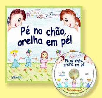 PÉ NO CHÃO, ORELHA EM PÉ! Com CD - Elvira Drummond