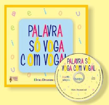 PALAVRA SÓ VOGA COM VOGAL - Com CD - Elvira Drummond