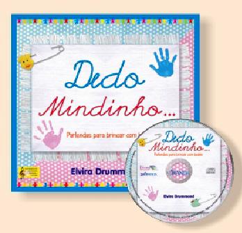 DEDO MINDINHO... PARLENDAS PARA BRINCAR COM BEBÊS - Com CD - Elvira Drummond