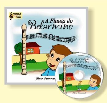 A FLAUTA DO BELARMINO - Com CD - Elvira Drummond