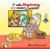 A VELHA MARICOTA E O MACACO JUVENAL - Com CD - Elvira Drummond