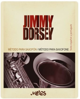 METODO PARA SAXOFONE - JIMMY DORSEY (texto em português e espanhol)