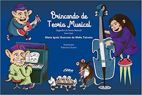 BRINCANDO DE TEORIA MUSICAL (EDIÇÃO BILINGUE Português e Espanhol) - Maria Ignês Scavone de Mello Teixeira