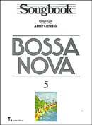SONGBOOK - BOSSA NOVA - VOL.5 - Almir Chediack