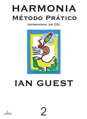 HARMONIA - MÉTODO PRÁTICO - Ian Guest - Vol. 2
