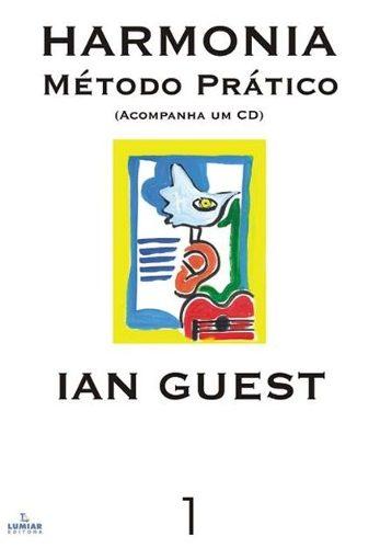 HARMONIA - MÉTODO PRÁTICO - Ian Guest - Vol. 1