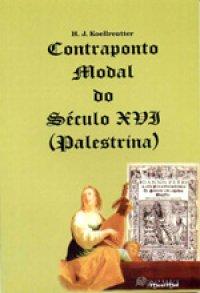 CONTRAPONTO MODAL DO SÉCULO XVI (PALESTRÍNA) - H. J. Koellreutter