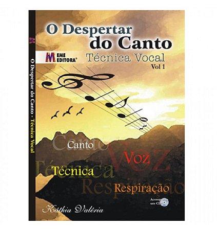 O DESPERTAR DO CANTO - Técnica Vocal - Vol.1 - Káthia Valéria