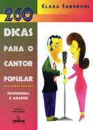 260 DICAS PARA O CANTOR POPULAR - Clara Sandroni