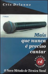 MAIS QUE NUNCA É PRECISO CANTAR - Cris Delanno