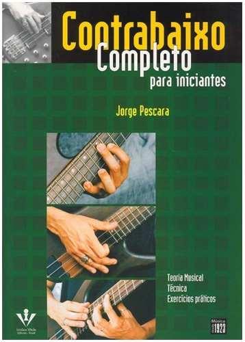 CONTRABAIXO COMPLETO PARA INICIANTES - Jorge Pescara