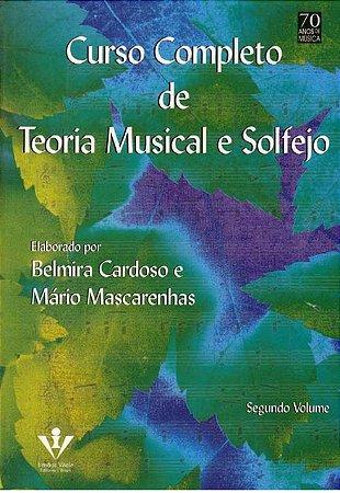 CURSO COMPLETO DE TEORIA MUSICAL E SOLFEJO VOL. 2 - Mário Mascarenhas e Belmira Cardoso