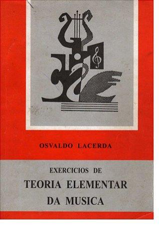 EXERCÍCIOS DE TEORIA ELEMENTAR DA MUSICA - Osvaldo Lacerda