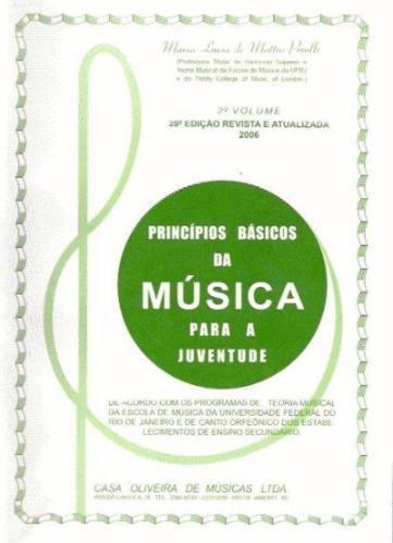 PRINCÍPIOS BÁSICOS DA MÚSICA PARA A JUVENTUDE - VOL 2 - Maria Luisa de Mattos Priolli