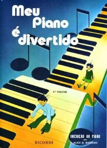MEU PIANO É DIVERTIDO VOL 1 - Alice Botelho