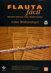 FLAUTA FÁCIL - MÉTODO PRÁTICO PARA PRINCIPIANTES - Celso Woltzenlogel - Com CD