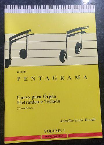 PENTAGRAMA CURSO PARA ÓRGÃO ELETRÔNICO E TECLADO VOL 1 - Annelise Luck Tonelli