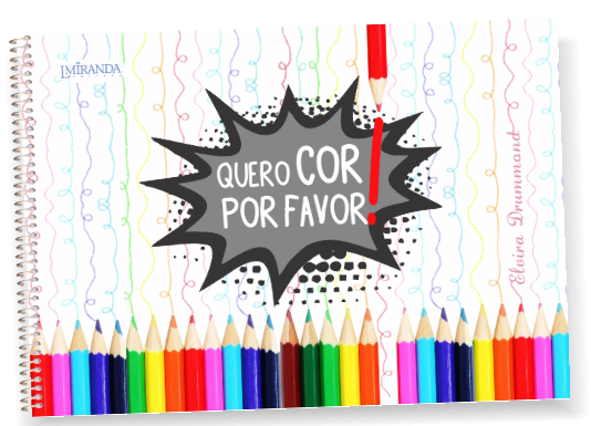 QUERO COR POR FAVOR - Elvira Drummond