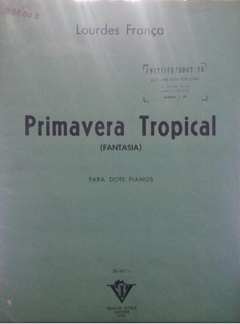 PRIMAVERA TROPICAL (FANTASIA) 2 pianos, 4 mãos - Lourdes França