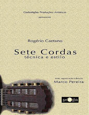 SETE CORDAS - Técnica e Estilo - Rogério Caetano e Marco Pereira