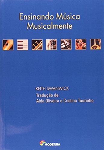 ENSINANDO MÚSICA MUSICALMENTE - Keith Swanwick