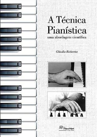 A TÉCNICA PIANÍSTICA: UMA ABORDAGEM CIENTÍFICA - Claudio Richerme