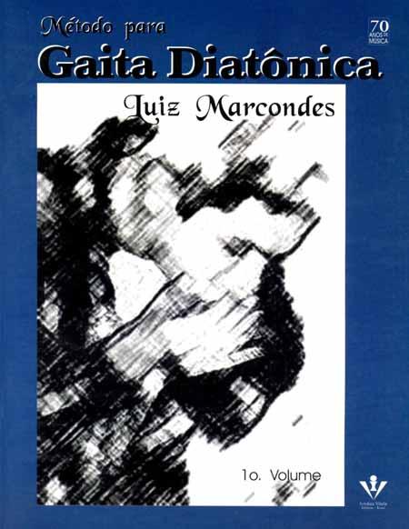 MÉTODO PARA GAITA DIATÔNICA - 1º VOLUME - Luiz Marcondes