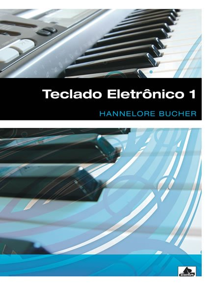 TECLADO ELETRÔNICO Vol. 1 - Hannelore Bucher