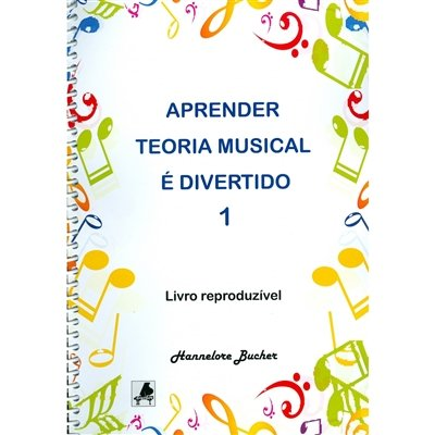 APRENDER TEORIA MUSICAL É DIVERTIDO VOL.1 - Hannelore Bucher