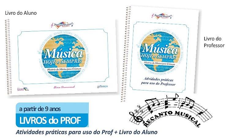 MÚSICA HOJE E SEMPRE VOL 1 – HISTÓRIA DA MÚSICA PARA CRIANÇAS – kit livro professor+livro aluno – Elvira Drummond