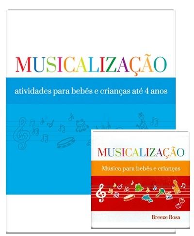 MUSICALIZAÇÃO - Atividades  para bebês e crianças até 4 anos - BREEZE ROSA - LIVRO E CD