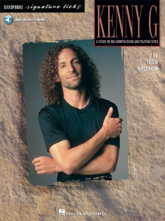 KENNY G - A STUDY OF HIS COMPOSITIONS AND PLAYING STYLES - Todd Nystrom